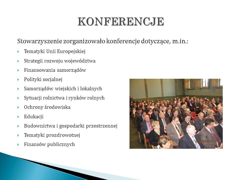 Stowarzyszenie zorganizowało konferencje dotyczące, m.in.: Tematyki Unii Europejskiej Strategii rozwoju województwa Finansowania samorządów Polityki s