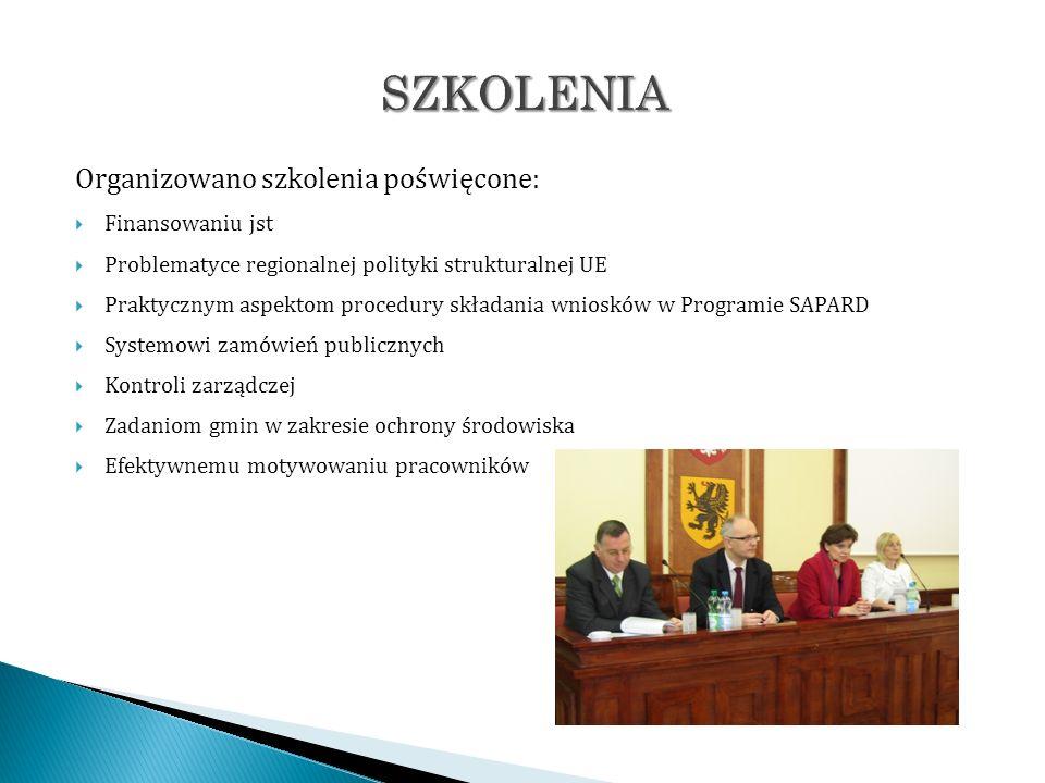 Organizowano szkolenia poświęcone: Finansowaniu jst Problematyce regionalnej polityki strukturalnej UE Praktycznym aspektom procedury składania wniosk