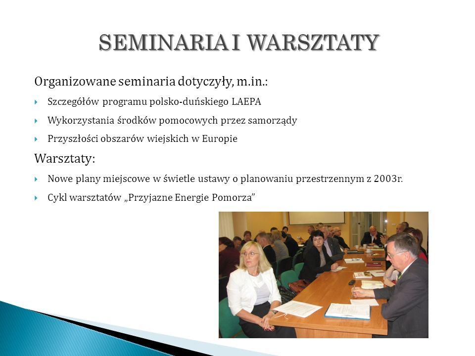 Organizowane seminaria dotyczyły, m.in.: Szczegółów programu polsko-duńskiego LAEPA Wykorzystania środków pomocowych przez samorządy Przyszłości obsza