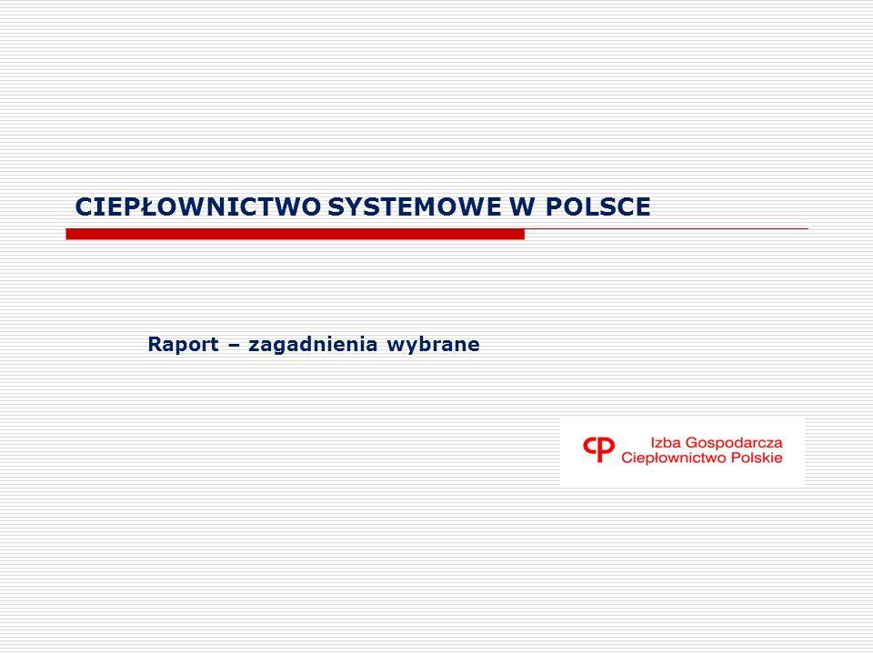 CIEPŁOWNICTWO SYSTEMOWE W POLSCE Raport – zagadnienia wybrane