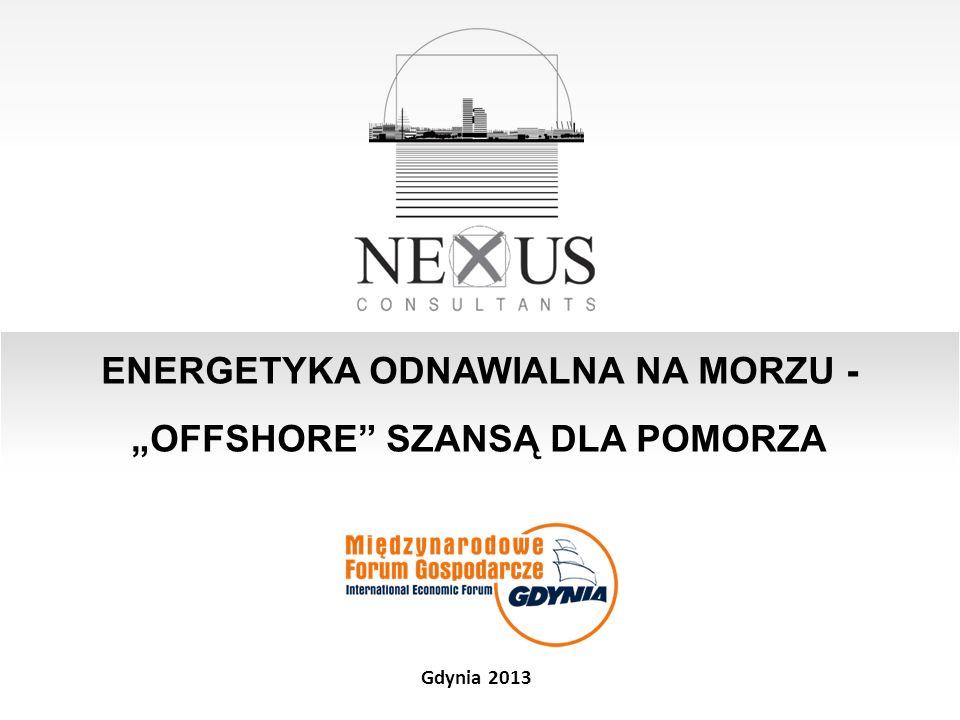 ENERGETYKA ODNAWIALNA NA MORZU - OFFSHORE SZANSĄ DLA POMORZA Gdynia 2013