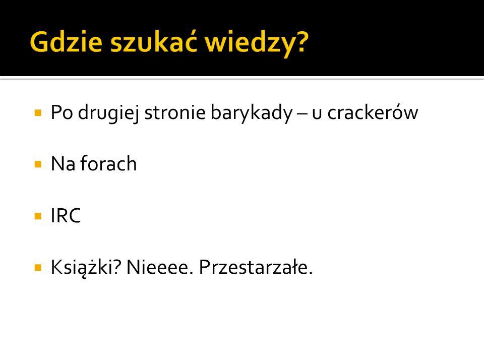 Po drugiej stronie barykady – u crackerów Na forach IRC Książki Nieeee. Przestarzałe.