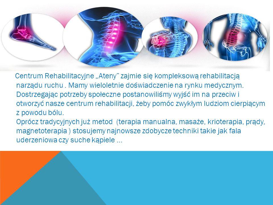 Centrum Rehabilitacyjne Ateny zajmie się kompleksową rehabilitacją narządu ruchu. Mamy wieloletnie doświadczenie na rynku medycznym. Dostrzegając potr
