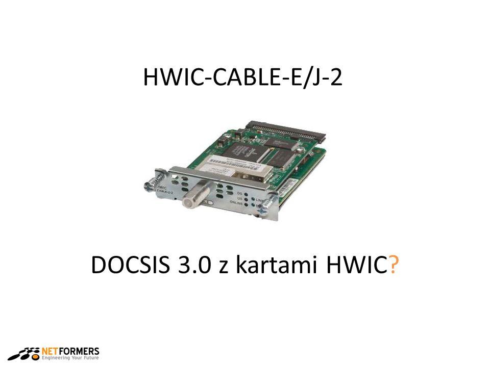 DOCSIS 3.0 z kartami HWIC HWIC-CABLE-E/J-2