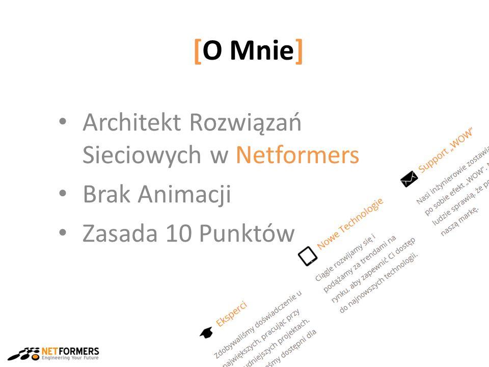 [O Mnie] Architekt Rozwiązań Sieciowych w Netformers Brak Animacji Zasada 10 Punktów