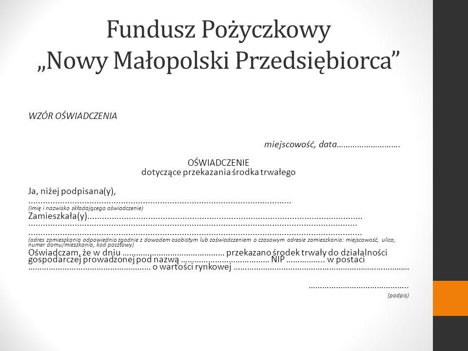 Fundusz Pożyczkowy Nowy Małopolski Przedsiębiorca WZÓR OŚWIADCZENIA miejscowość, data……………………….