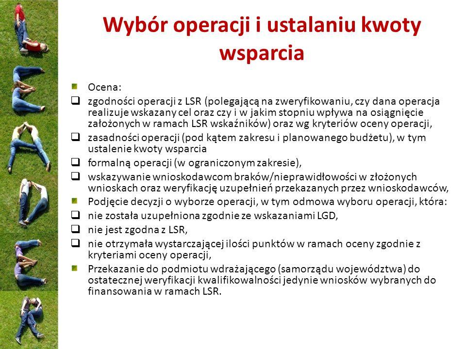 Wybór operacji i ustalaniu kwoty wsparcia Ocena: zgodności operacji z LSR (polegającą na zweryfikowaniu, czy dana operacja realizuje wskazany cel oraz