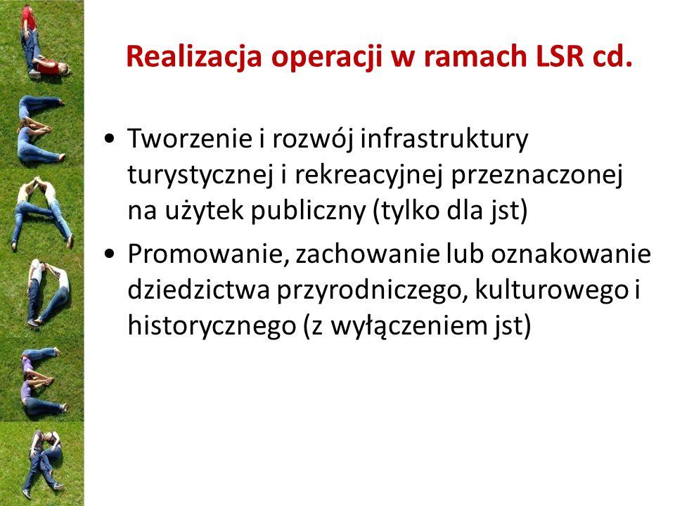Realizacja operacji w ramach LSR cd. Tworzenie i rozwój infrastruktury turystycznej i rekreacyjnej przeznaczonej na użytek publiczny (tylko dla jst) P
