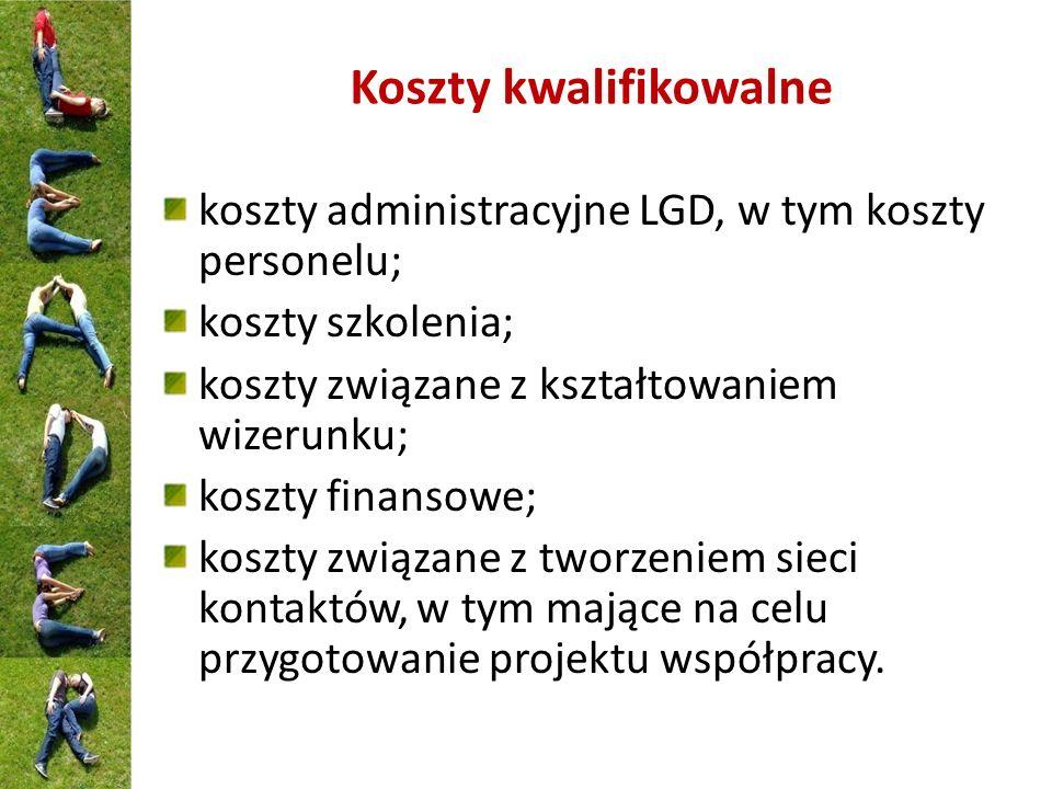 Koszty kwalifikowalne koszty administracyjne LGD, w tym koszty personelu; koszty szkolenia; koszty związane z kształtowaniem wizerunku; koszty finanso