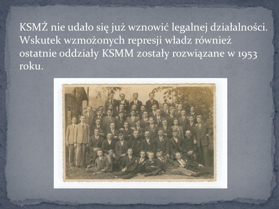 KSMŻ nie udało się już wznowić legalnej działalności. Wskutek wzmożonych represji władz również ostatnie oddziały KSMM zostały rozwiązane w 1953 roku.