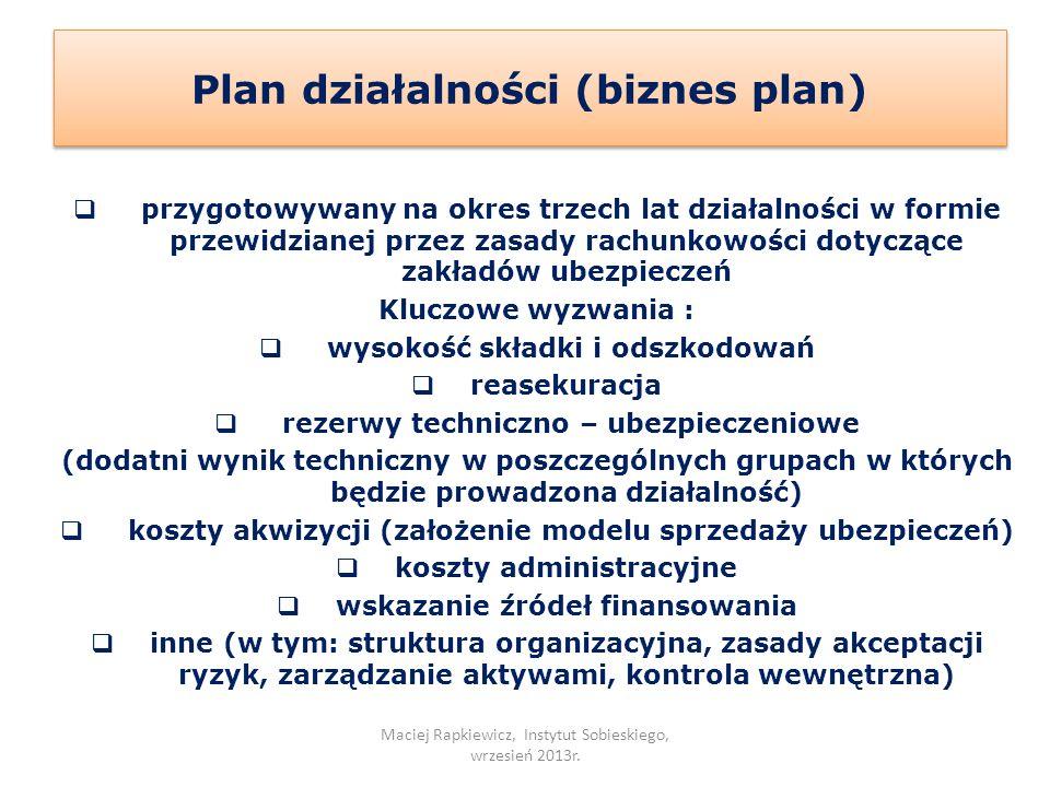 przygotowywany na okres trzech lat działalności w formie przewidzianej przez zasady rachunkowości dotyczące zakładów ubezpieczeń Kluczowe wyzwania : w