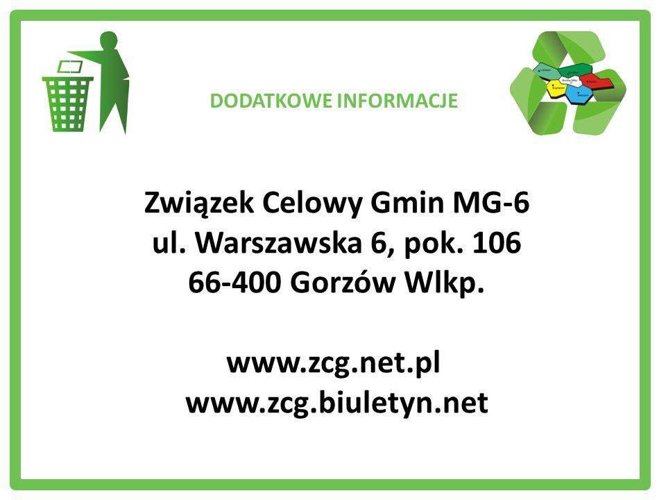 DODATKOWE INFORMACJE Związek Celowy Gmin MG-6 ul. Warszawska 6, pok. 106 66-400 Gorzów Wlkp. www.zcg.net.pl www.zcg.biuletyn.net