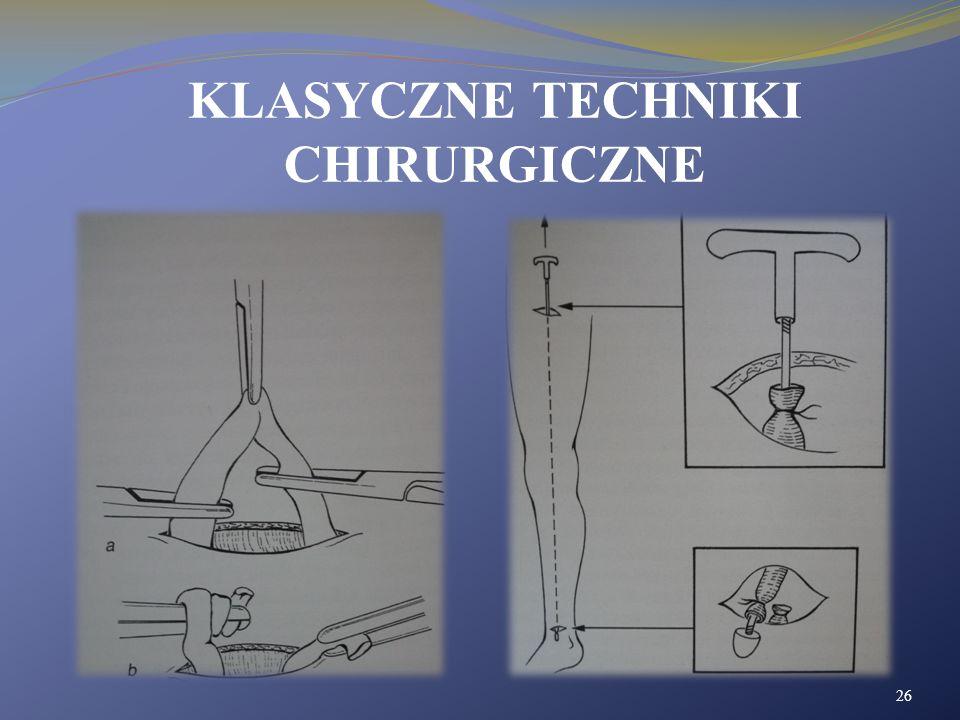 KLASYCZNE TECHNIKI CHIRURGICZNE 26