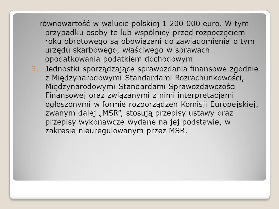 równowartość w walucie polskiej 1 200 000 euro. W tym przypadku osoby te lub wspólnicy przed rozpoczęciem roku obrotowego są obowiązani do zawiadomien