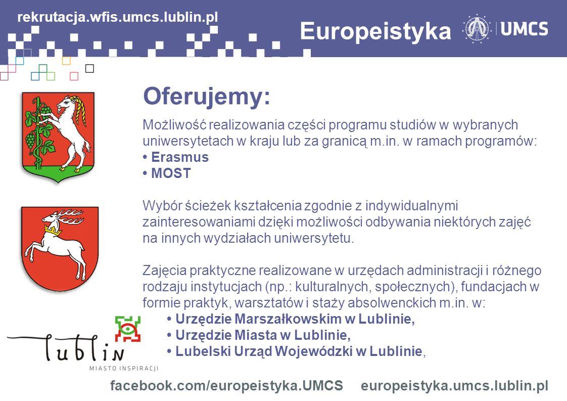 Możliwość realizowania części programu studiów w wybranych uniwersytetach w kraju lub za granicą m.in. w ramach programów: Erasmus MOST Wybór ścieżek