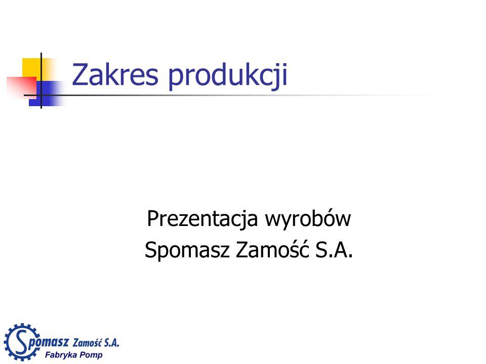 Zakres produkcji Prezentacja wyrobów Spomasz Zamość S.A.
