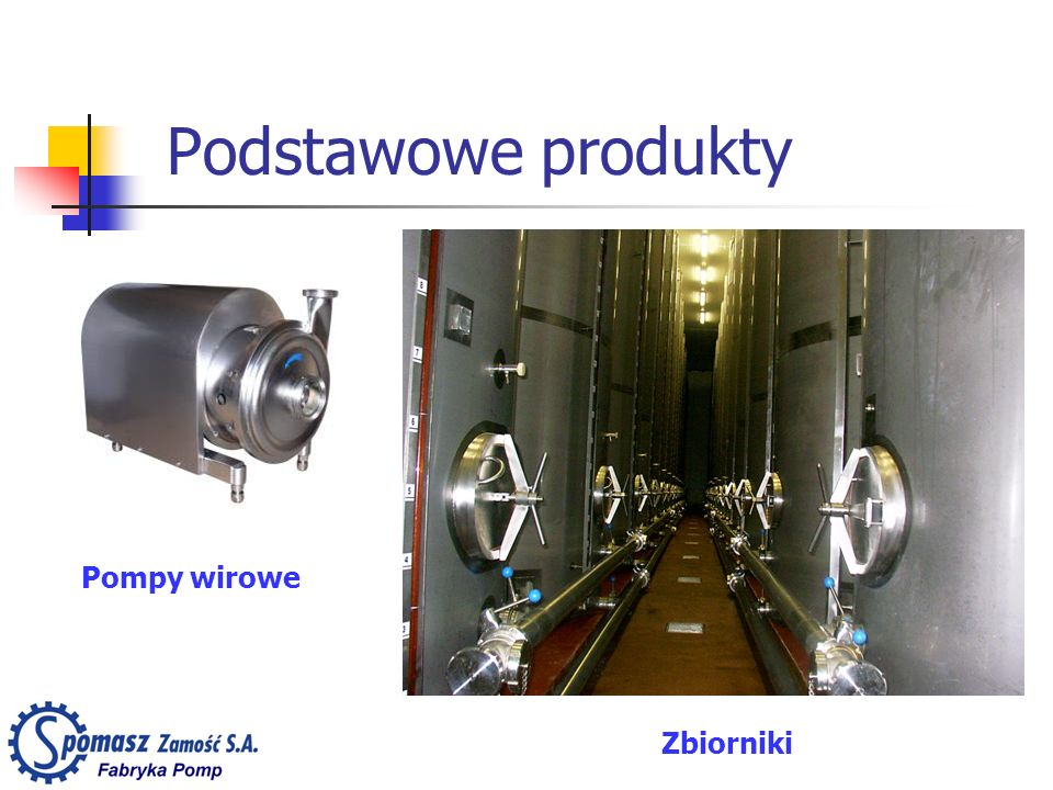 Podstawowe produkty Zbiorniki Pompy wirowe