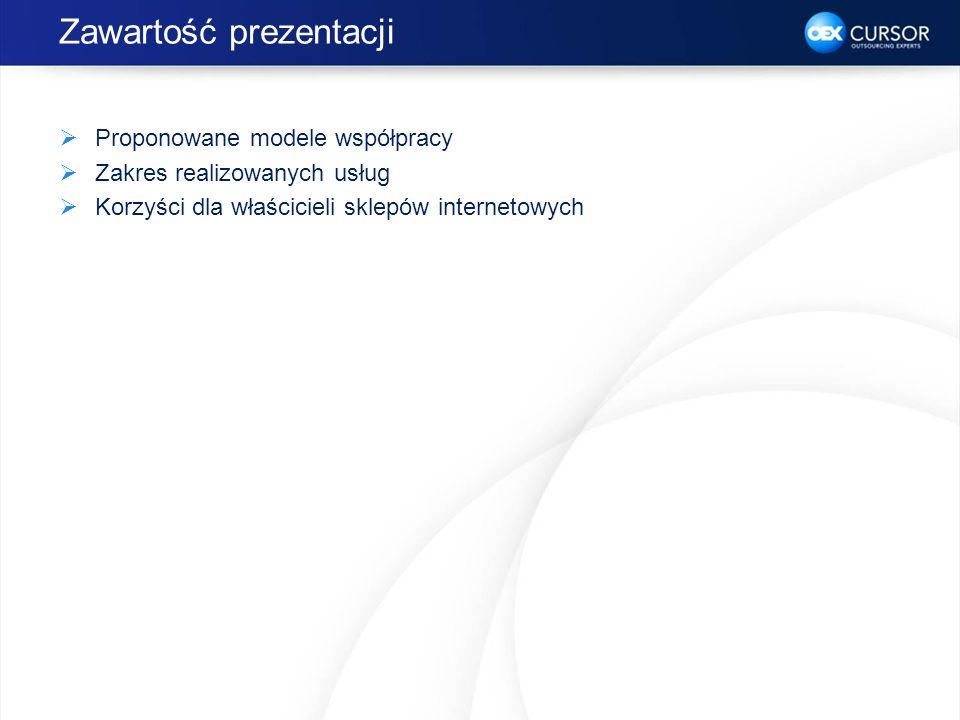 Zawartość prezentacji Proponowane modele współpracy Zakres realizowanych usług Korzyści dla właścicieli sklepów internetowych