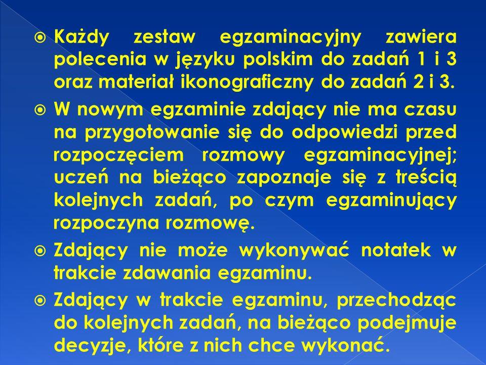 Każdy zestaw egzaminacyjny zawiera polecenia w języku polskim do zadań 1 i 3 oraz materiał ikonograficzny do zadań 2 i 3. W nowym egzaminie zdający ni