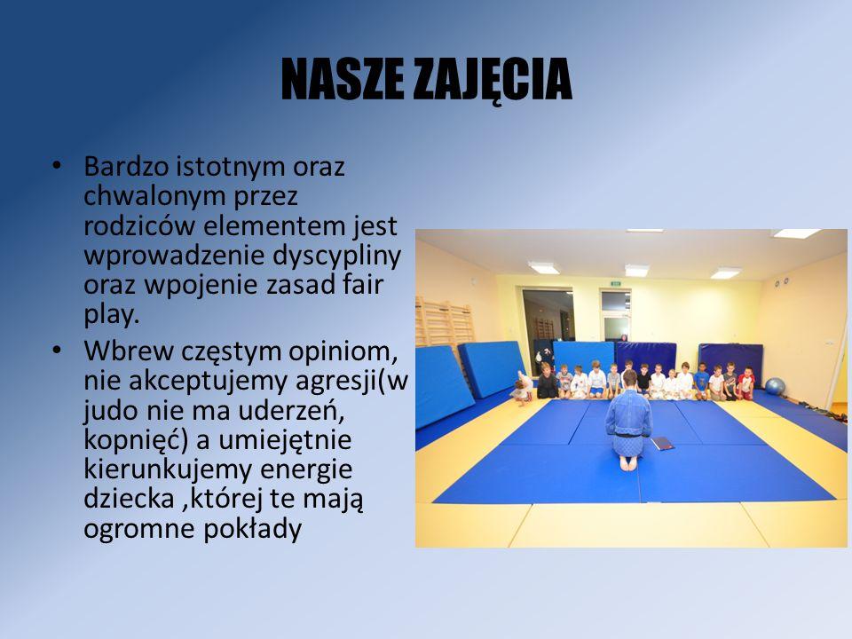 NASZE ZAJĘCIA Bardzo istotnym oraz chwalonym przez rodziców elementem jest wprowadzenie dyscypliny oraz wpojenie zasad fair play. Wbrew częstym opinio