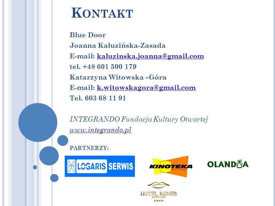 K ONTAKT Blue Door Joanna Kałuzińska-Zasada E-mail: kaluzinska.joanna@gmail.comkaluzinska.joanna@gmail.com tel.