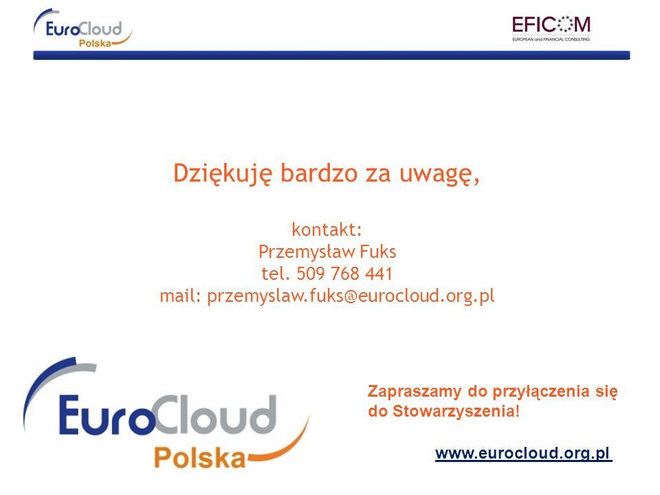 Dziękuję bardzo za uwagę, kontakt: Przemysław Fuks tel. 509 768 441 mail: przemyslaw.fuks@eurocloud.org.pl www.eurocloud.org.pl Zapraszamy do przyłącz