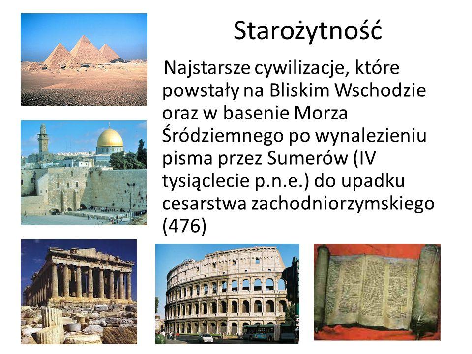 Starożytność Najstarsze cywilizacje, które powstały na Bliskim Wschodzie oraz w basenie Morza Śródziemnego po wynalezieniu pisma przez Sumerów (IV tys