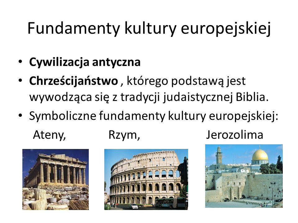 Fundamenty kultury europejskiej Cywilizacja antyczna Chrześcijaństwo, którego podstawą jest wywodząca się z tradycji judaistycznej Biblia. Symboliczne