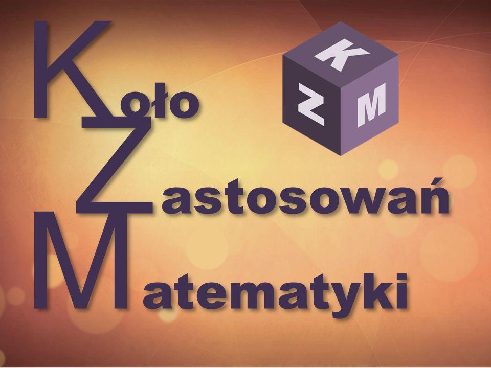 K oło Z astosowań M atematyki