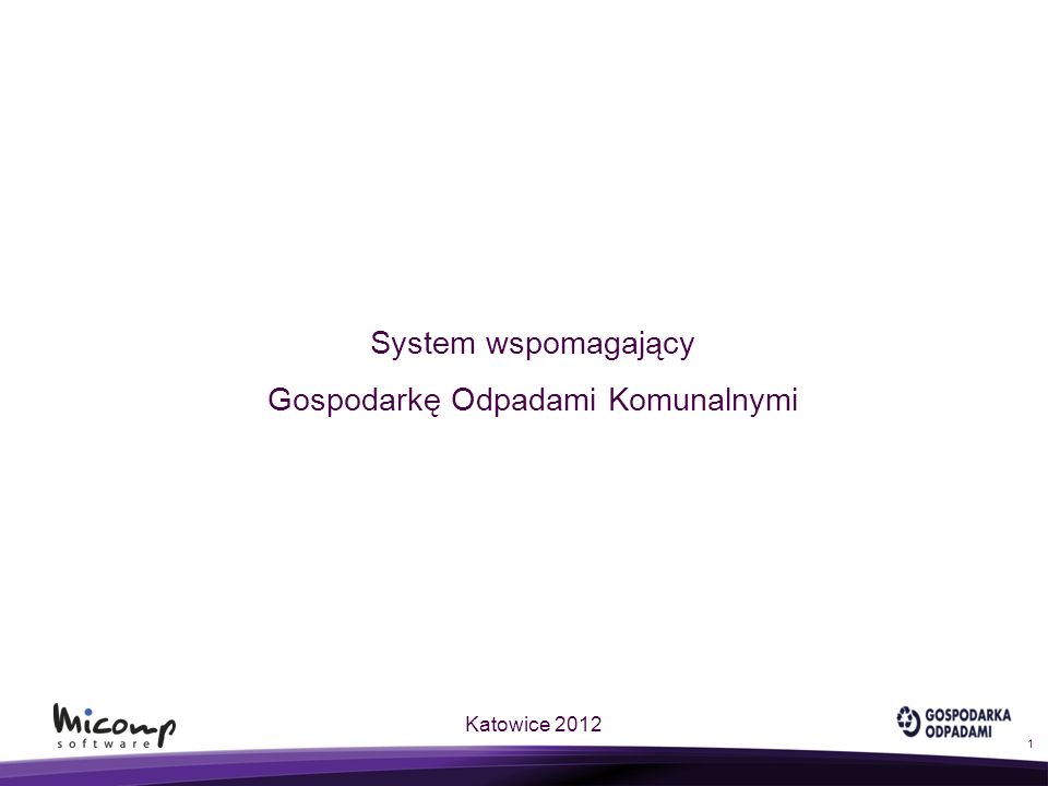System wspomagający Gospodarkę Odpadami Komunalnymi Katowice 2012 1