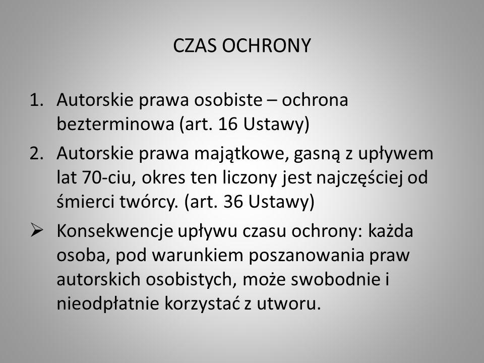 CZAS OCHRONY 1.Autorskie prawa osobiste – ochrona bezterminowa (art.