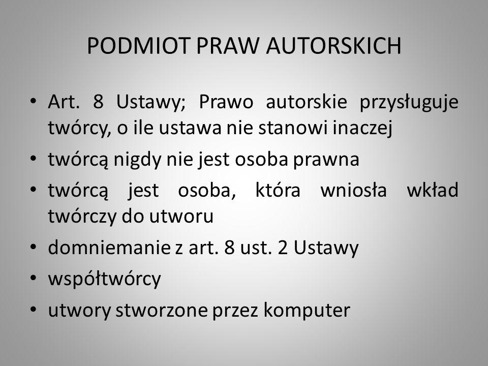 PODMIOT PRAW AUTORSKICH Art.