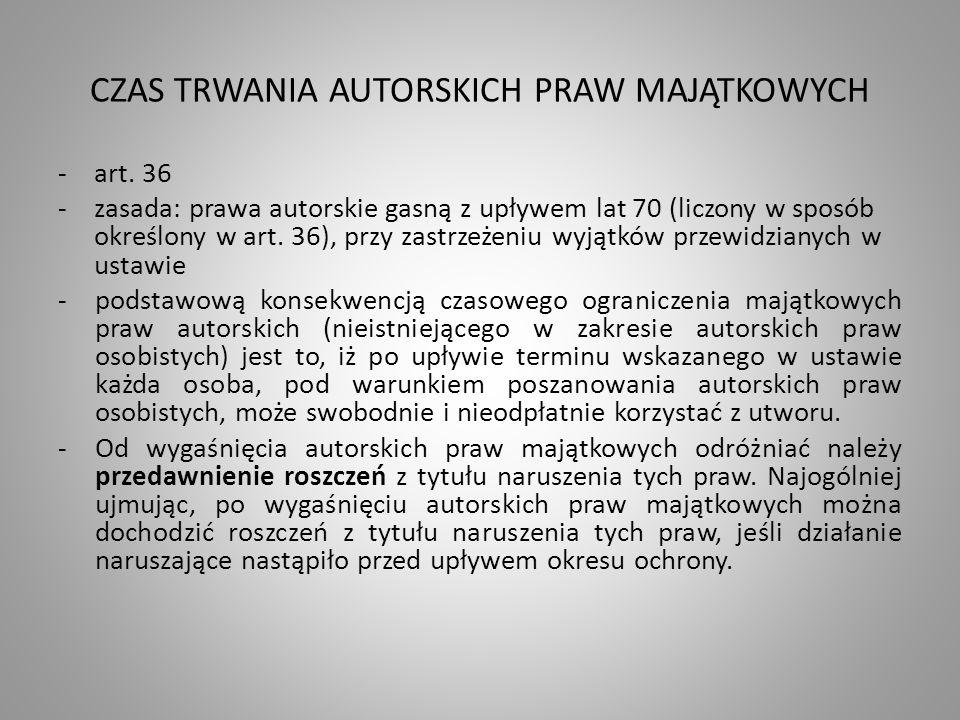 CZAS TRWANIA AUTORSKICH PRAW MAJĄTKOWYCH -art.