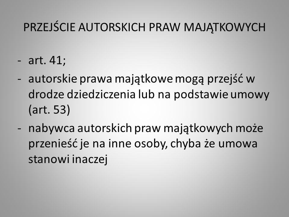 PRZEJŚCIE AUTORSKICH PRAW MAJĄTKOWYCH -art.