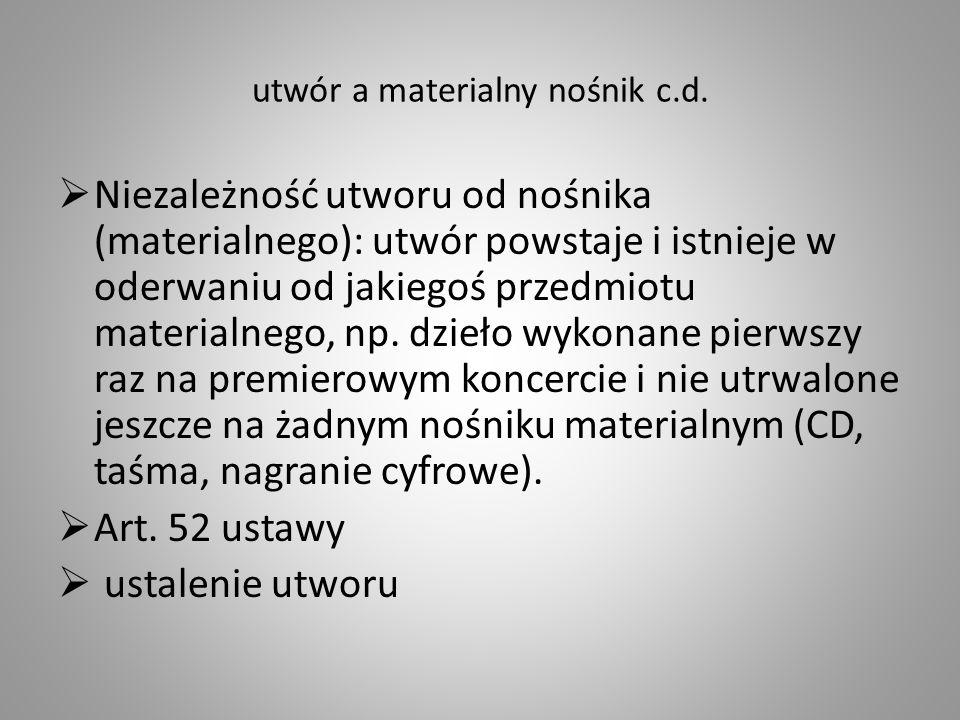 utwór a materialny nośnik c.d.