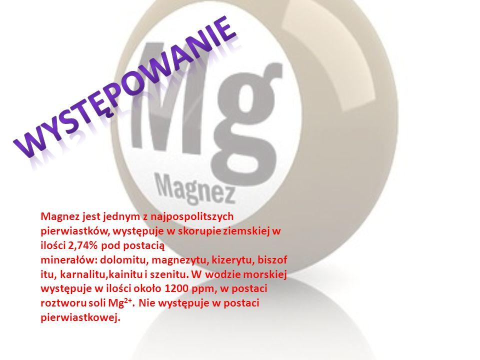 Magnez jest jednym z najpospolitszych pierwiastków, występuje w skorupie ziemskiej w ilości 2,74% pod postacią minerałów: dolomitu, magnezytu, kizeryt