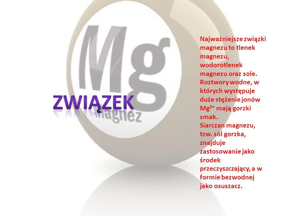 Najważniejsze związki magnezu to tlenek magnezu, wodorotlenek magnezu oraz sole. Roztwory wodne, w których występuje duże stężenie jonów Mg 2+ mają go