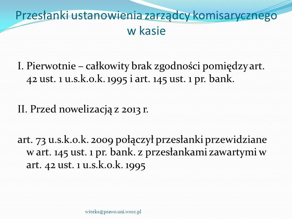 Przesłanki ustanowienia zarządcy komisarycznego w kasie I. Pierwotnie – całkowity brak zgodności pomiędzy art. 42 ust. 1 u.s.k.o.k. 1995 i art. 145 us