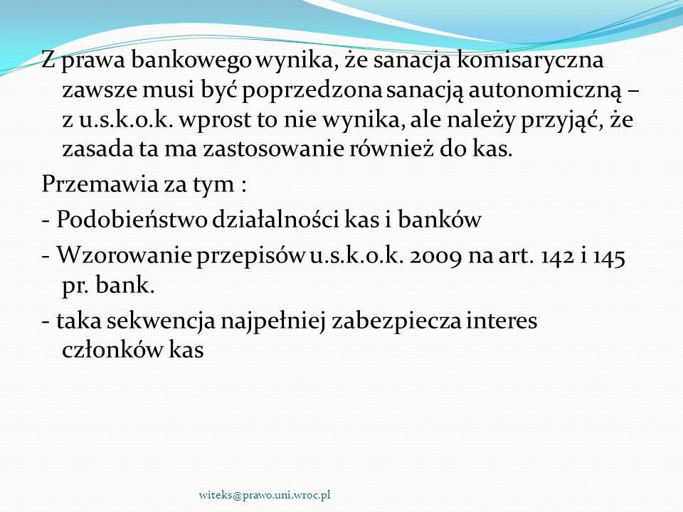 Z prawa bankowego wynika, że sanacja komisaryczna zawsze musi być poprzedzona sanacją autonomiczną – z u.s.k.o.k. wprost to nie wynika, ale należy prz