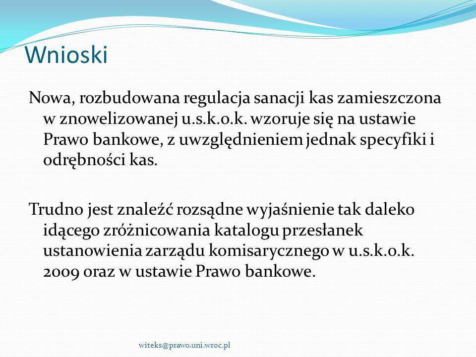 Wnioski Nowa, rozbudowana regulacja sanacji kas zamieszczona w znowelizowanej u.s.k.o.k. wzoruje się na ustawie Prawo bankowe, z uwzględnieniem jednak