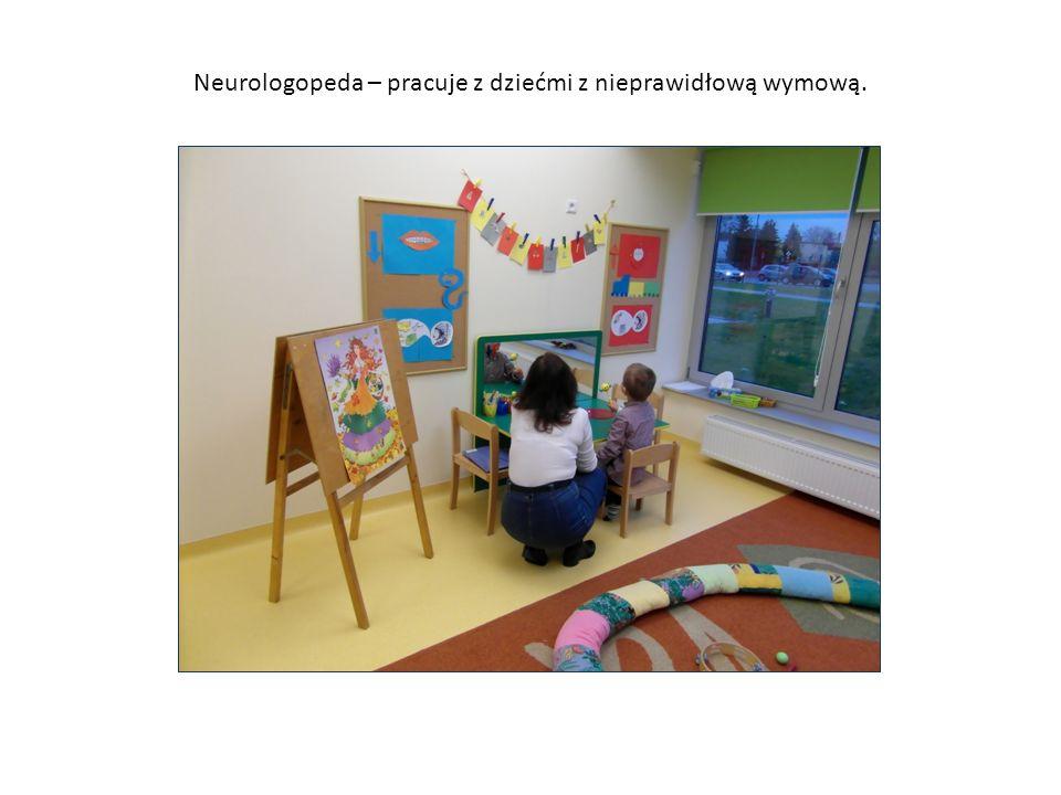 Neurologopeda – pracuje z dziećmi z nieprawidłową wymową.
