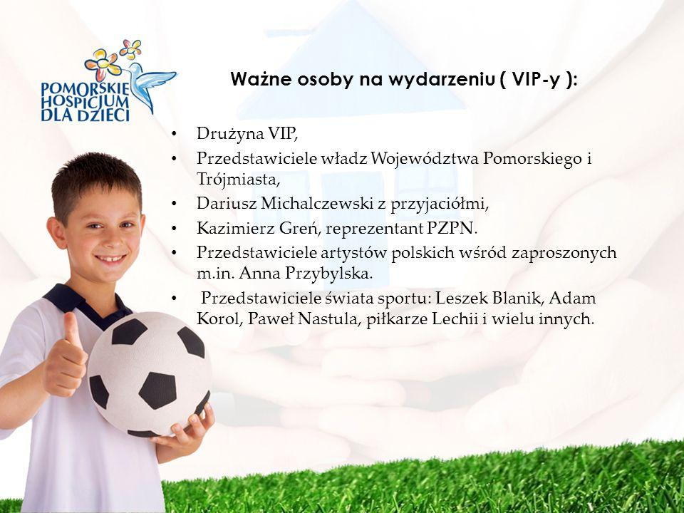 Ważne osoby na wydarzeniu ( VIP-y ): Drużyna VIP, Przedstawiciele władz Województwa Pomorskiego i Trójmiasta, Dariusz Michalczewski z przyjaciółmi, Ka