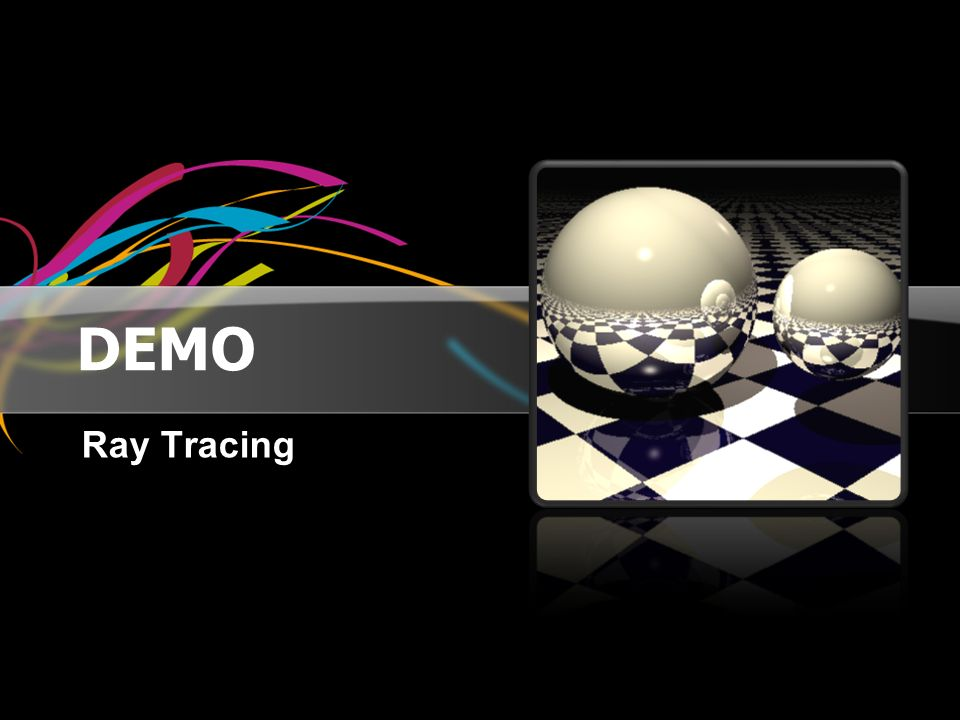 DEMO Ray Tracing
