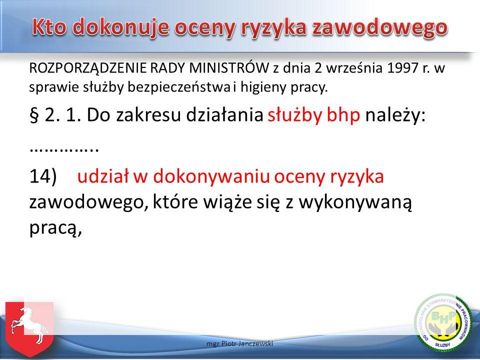 ROZPORZĄDZENIE RADY MINISTRÓW z dnia 2 września 1997 r. w sprawie służby bezpieczeństwa i higieny pracy. § 2. 1. Do zakresu działania służby bhp należ