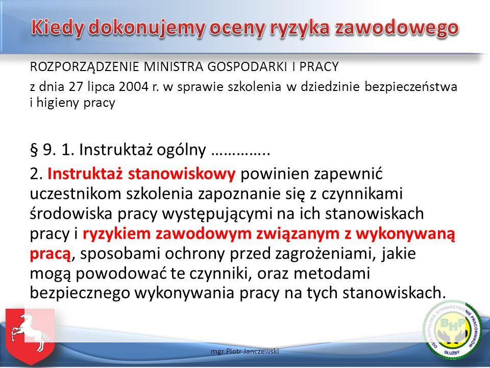ROZPORZĄDZENIE MINISTRA GOSPODARKI I PRACY z dnia 27 lipca 2004 r. w sprawie szkolenia w dziedzinie bezpieczeństwa i higieny pracy § 9. 1. Instruktaż