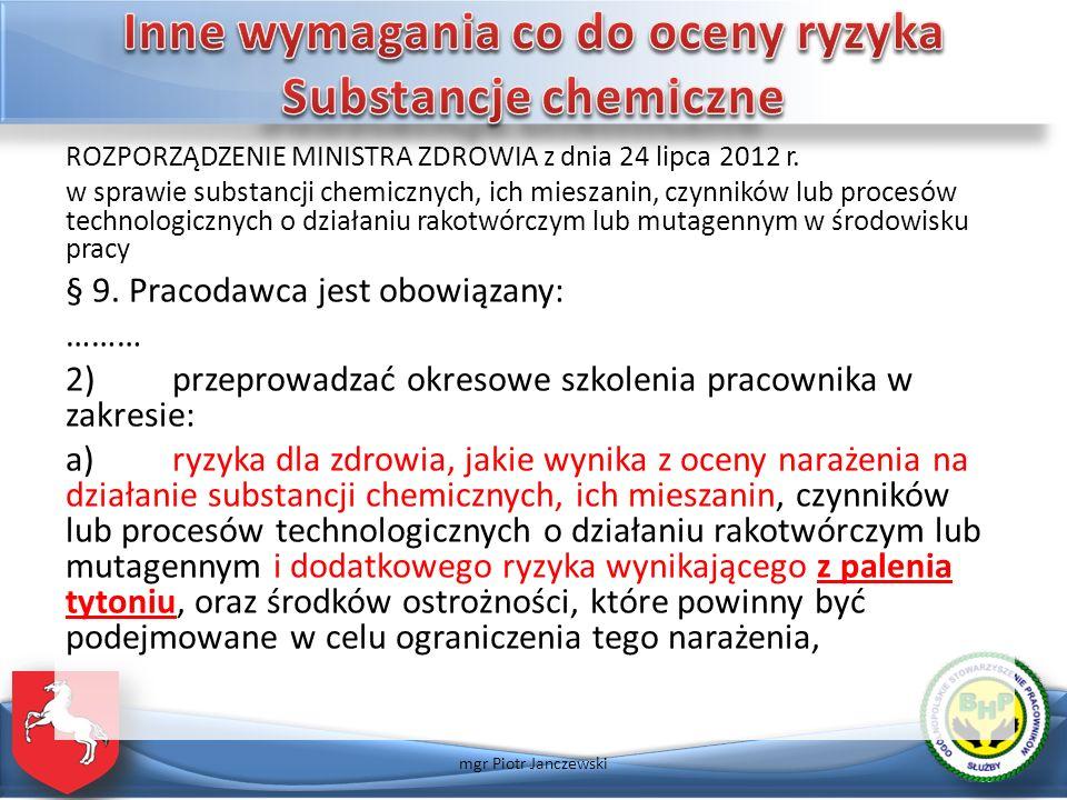 ROZPORZĄDZENIE MINISTRA ZDROWIA z dnia 24 lipca 2012 r. w sprawie substancji chemicznych, ich mieszanin, czynników lub procesów technologicznych o dzi