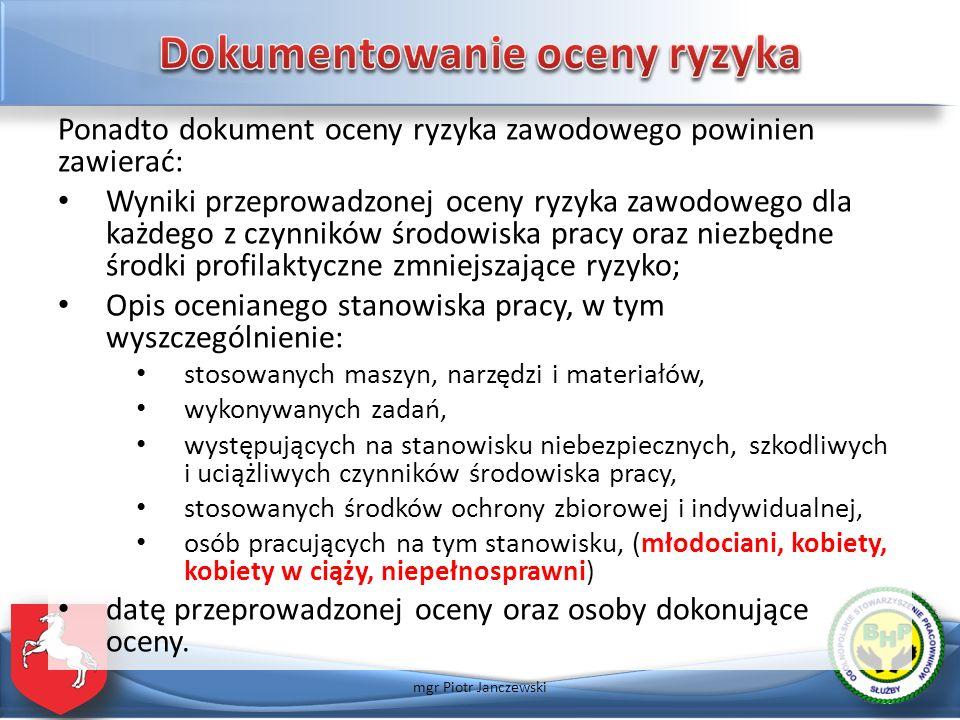 Ponadto dokument oceny ryzyka zawodowego powinien zawierać: Wyniki przeprowadzonej oceny ryzyka zawodowego dla każdego z czynników środowiska pracy or