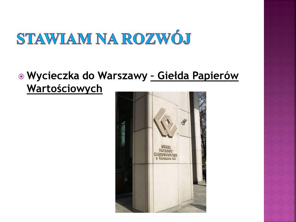 Wycieczka do Warszawy – Giełda Papierów Wartościowych