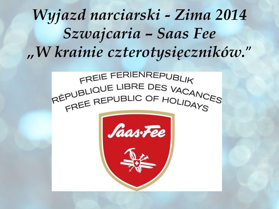Wyjazd narciarski - Zima 2014 Szwajcaria – Saas Fee W krainie czterotysięczników.