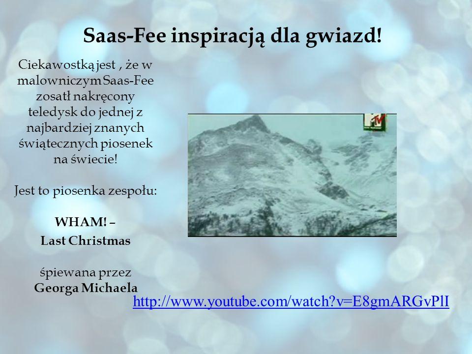 Saas-Fee inspiracją dla gwiazd! Ciekawostką jest, że w malowniczym Saas-Fee zosatł nakręcony teledysk do jednej z najbardziej znanych świątecznych pio
